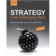 Strategy in the Contemporary World by Baylis, John; Wirtz, James J.; Gray, Colin S., 9780198708919