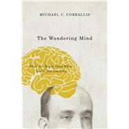 The Wandering Mind by Corballis, Michael C., 9780226418919