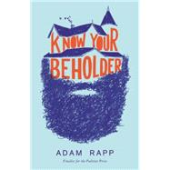Know Your Beholder by Rapp, Adam, 9780316368919