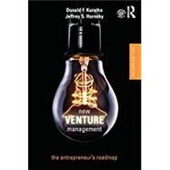 New Venture Management: The Entrepreneur's Roadmap by Kuratko; Donald F., 9781138208919