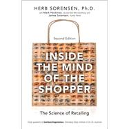 Inside the Mind of the Shopper The Science of Retailing by Sorensen, Herb, 9780134308920
