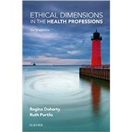 Ethical Dimensions in the Health Professions by Purtilo, Ruth B.; Doherty, Regina F., 9780323328920