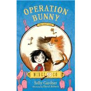 Operation Bunny Book One by Gardner, Sally; Roberts, David, 9780805098921