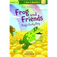 Frog and Friends: Book 7, Frog's Lucky Day by Bunting, Eve; Masse, Josee, 9781585368921