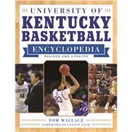University of Kentucky Basketball Encyclopedia by Wallace, Tom; Nash, Cotton, 9781613218921