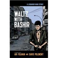 Waltz with Bashir A Lebanon War Story 9780805088922U