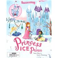 Princess Ice Palace by Hay, Sam; Fleming, Lucy, 9781626868922