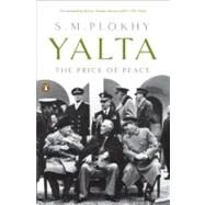 Yalta : The Price of Peace by Plokhy, Serhii, 9780143118923