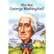 Who Was George Washington? by Edwards, Roberta; Harrison, Nancy; Kelley, True, 9780448448923