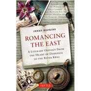 Romancing the East by Hopkins, Jerry, 9780804848923