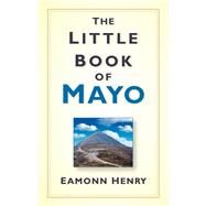 The Little Book of Mayo by Henry, Eamonn, 9781845888923