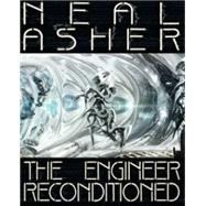 The Engineer Reconditioned by Asher, Neal, 9781479408924