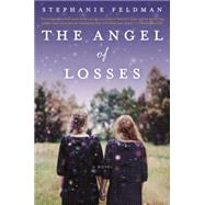 The Angel of Losses by Feldman, Stephanie, 9780062228925