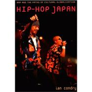 Hip-hop Japan: Rap And the Paths of Cultural Globalization 9780822338925U