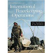 Encyclopedia of International Peacekeeping Operations by Ramsbotham, Oliver; Woodhouse, Tom, 9780874368925