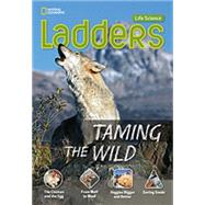 Ladders Science 4: Taming the Wild (below-level) by National Geographic Learning, 9781285358925