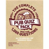 The Complete Pub Quiz Pack All You Need for a Top Evening of Trivia! by Unknown, 9781780978925