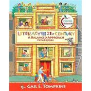 Literacy for the 21st Century : A Balanced Approach by Tompkins, Gail E., 9780135028926