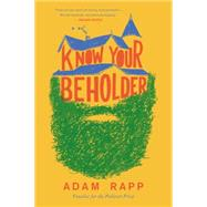 Know Your Beholder by Rapp, Adam, 9780316368926