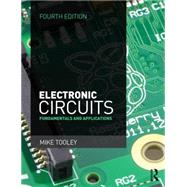 Electronic Circuits, 4th ed: Fundamentals and applications by ; RTOOL006 Mike, 9781138828926
