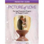 Picture of Love: Marriage Preparation Program : Presenter's Guide Engaged Couples' Edition by Metoyer, Virginia, 9781889108926