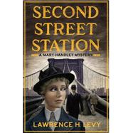 Second Street Station by Levy, Lawrence H., 9780553418927