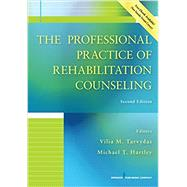 The Professional Practice of Rehabilitation Counseling by Tarvydas, Vilia M., 9780826138927