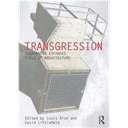 Transgression: Towards an expanded field of architecture by Rice; Louis, 9781138818927