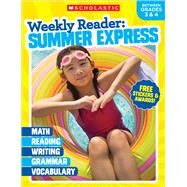 Weekly Reader: Summer Express (Between Grades 3 & 4) by Scholastic Teaching Resources; Scholastic, 9781338108927