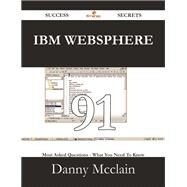 IBM Websphere: 91 Most Asked Questions on IBM Websphere - What You Need to Know by Mcclain, Danny, 9781488528927