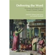 Delivering the Word: Preaching and Exegesis in the Western Christian Tradition by Lyons,William John, 9781845538927