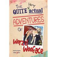 The Quite Very Actual Adventures of Worzel Wooface by Pickles, Catherine, 9781845848927