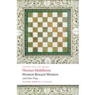 Women Beware Women by Middleton, Thomas; Dutton, Richard, 9780199538928