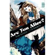 Are You Alice?, Vol. 10 by Katagiri, Ikumi; Ninomiya, Ai, 9780316348928
