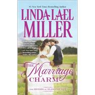 The Marriage Charm by Miller, Linda Lael, 9780373778928
