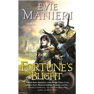 Fortune's Blight by Manieri, Evie, 9780765368928