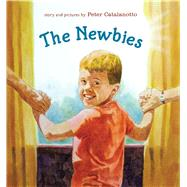The Newbies by Catalanotto, Peter; Catalanotto, Peter, 9781481418928