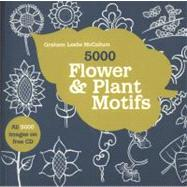 5000 Flower & Plant Motifs by McCallum, Graham Leslie, 9781906388928