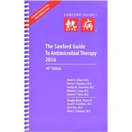 The Sanford Guide to Antimicrobial Therapy 2016 by Gilbert, David N., M.D.; Chambers, Henry F., M.D.; Eliopoulos, George M., M.D.; Saag, Michael S., M.D., 9781930808928