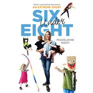 Six Under Eight by West, Madeline, 9780670078929