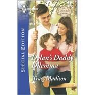 Dylan's Daddy Dilemma by Madison, Tracy, 9780373658930