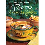 Rosalind Creasy's Recipes from the Garden by Creasy, Rosalind, 9780804848930