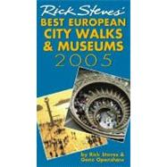 Rick Steves' Best European City Walks and Museums 2005 by Steves, Rick; Openshaw, Gene, 9781566918930