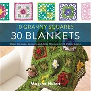 10 Granny Squares 30 Blankets by Hubert, Margaret, 9781589238930