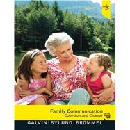 Family Communication: Cohesion and Change by Galvin,Kathleen M, 9780205718931