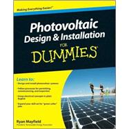 Photovoltaic Design and Installation For Dummies by Mayfield, Ryan, 9780470598931