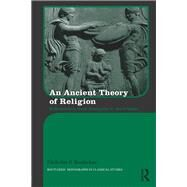 An Ancient Theory of Religion: Euhemerism from Antiquity to the Present by Roubekas; Nickolas, 9781138848931
