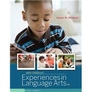 Early Childhood Experiences in Language Arts Early Literacy by Machado, Jeanne M., 9781305088931