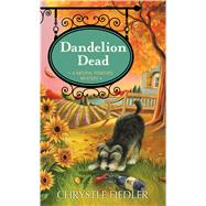 Dandelion Dead by Fiedler, Chrystle, 9781476748931