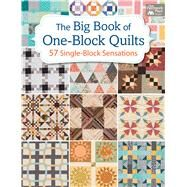 The Big Book of One-block Quilts by Patchwork Place, 9781604688931